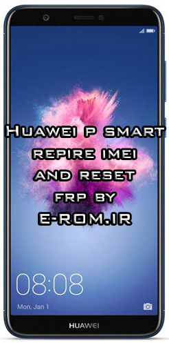 Huawei : فایل حذف FRP و ترمیم سریال FIG-LA1 P SMART اندروید 9