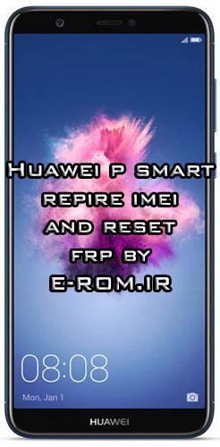 Huawei : فایل حذف FRP و ترمیم سریال FIG-L03  P SMART