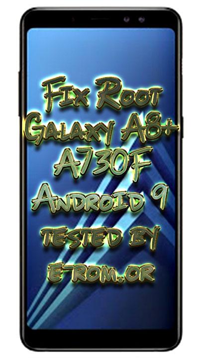 Samsung : فایل و آموزش روت A8+ A730F باینری U6 و U7 اندروید 9 تضمینی